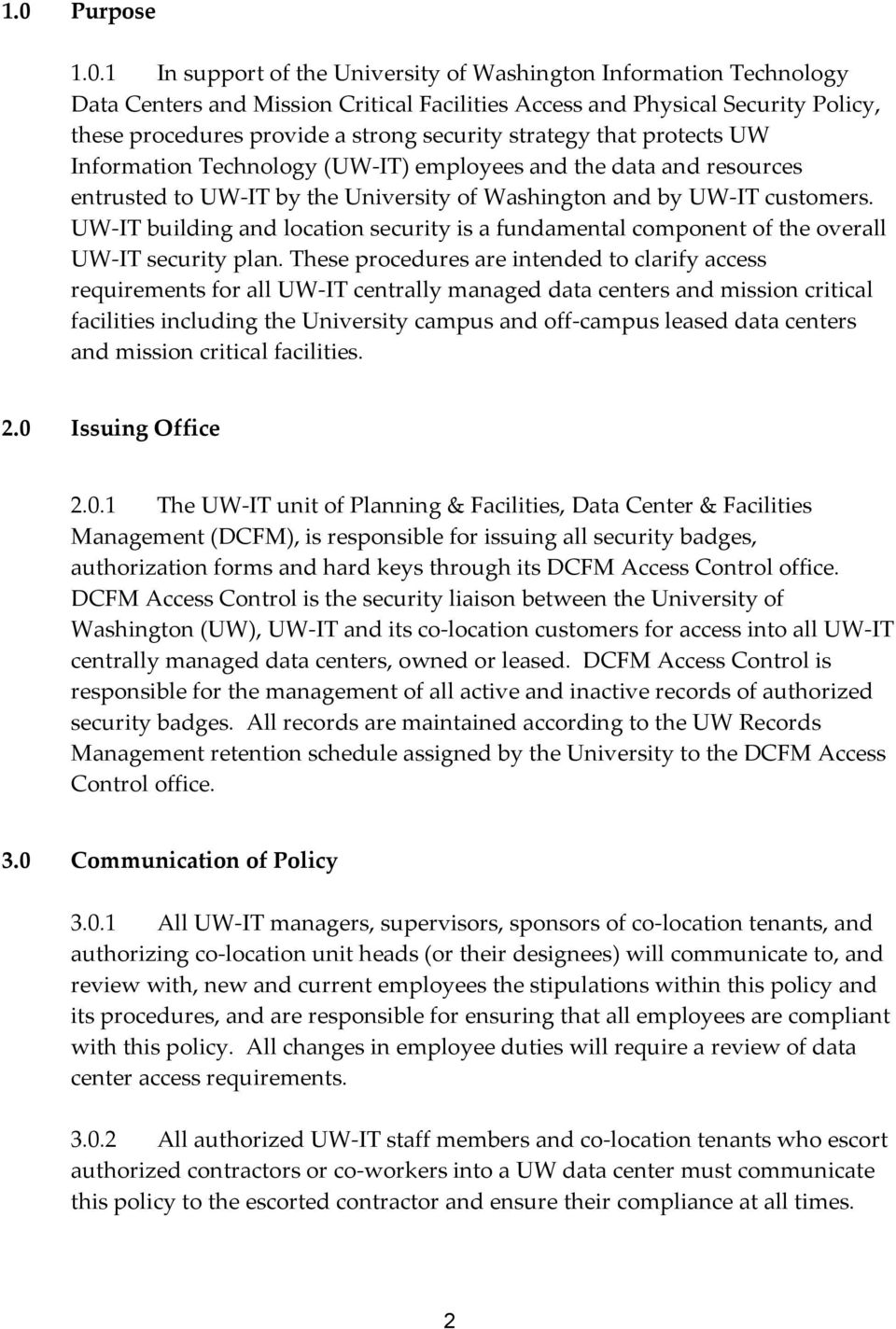 UW-IT building and location security is a fundamental component of the overall UW-IT security plan.