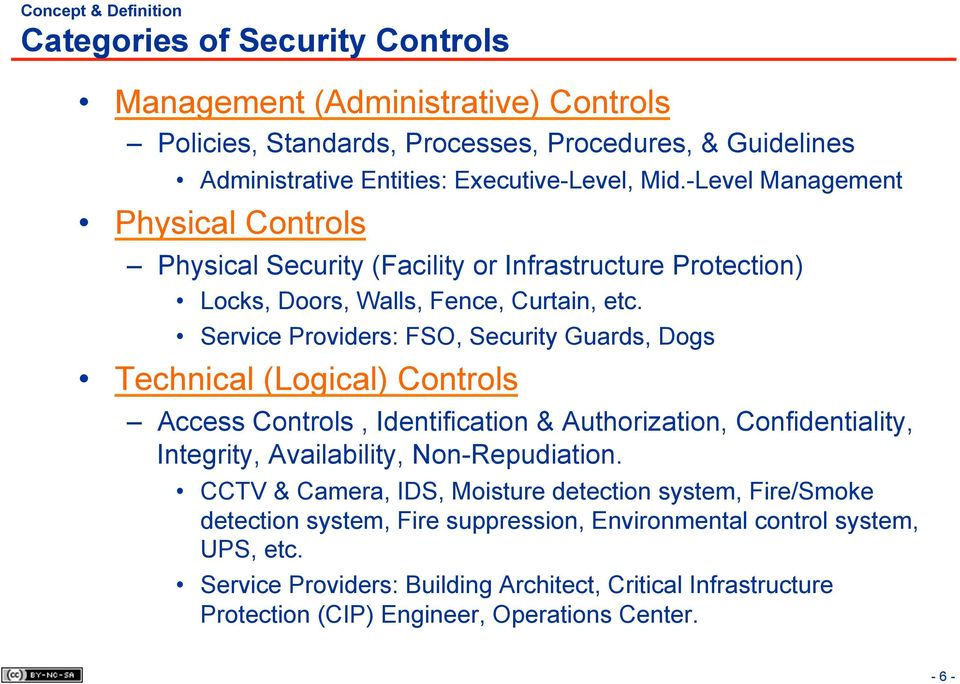 Service Providers: FSO, Security Guards, Dogs Technical (Logical) Controls Access Controls, Identification & Authorization, Confidentiality, Integrity, Availability, Non-Repudiation.
