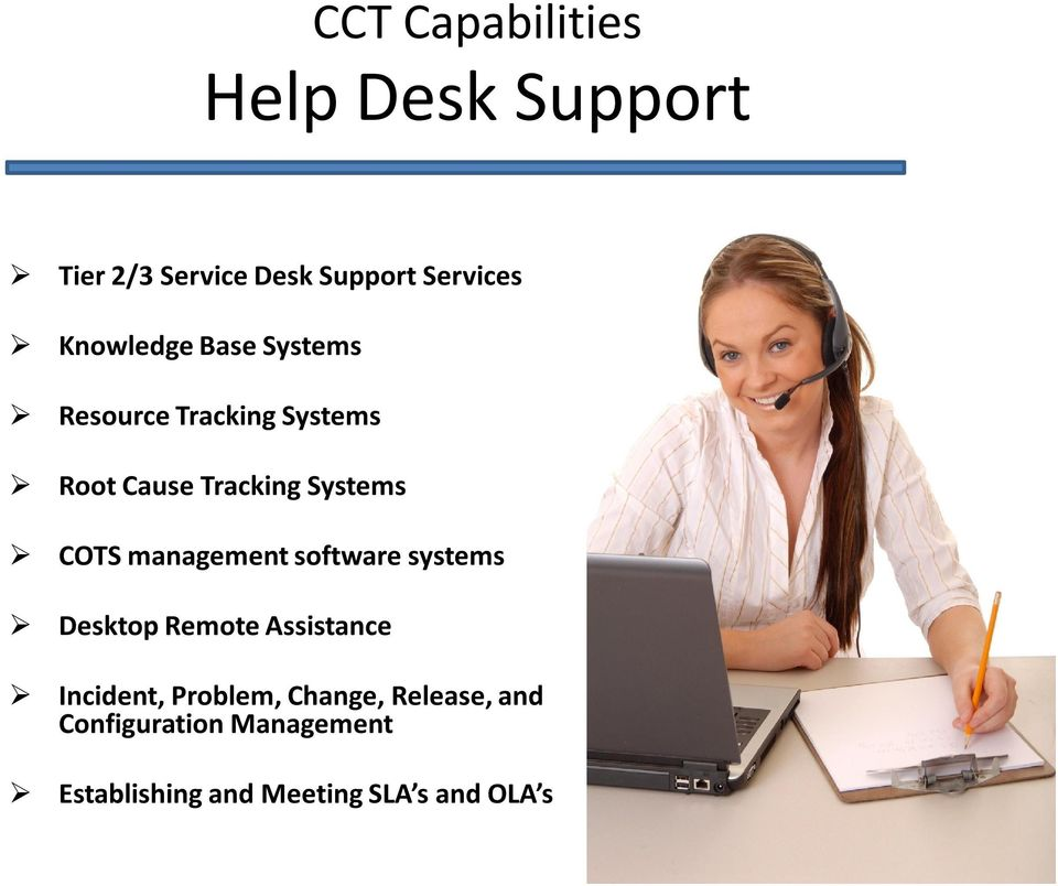 COTS management software systems Desktop Remote Assistance Incident, Problem,