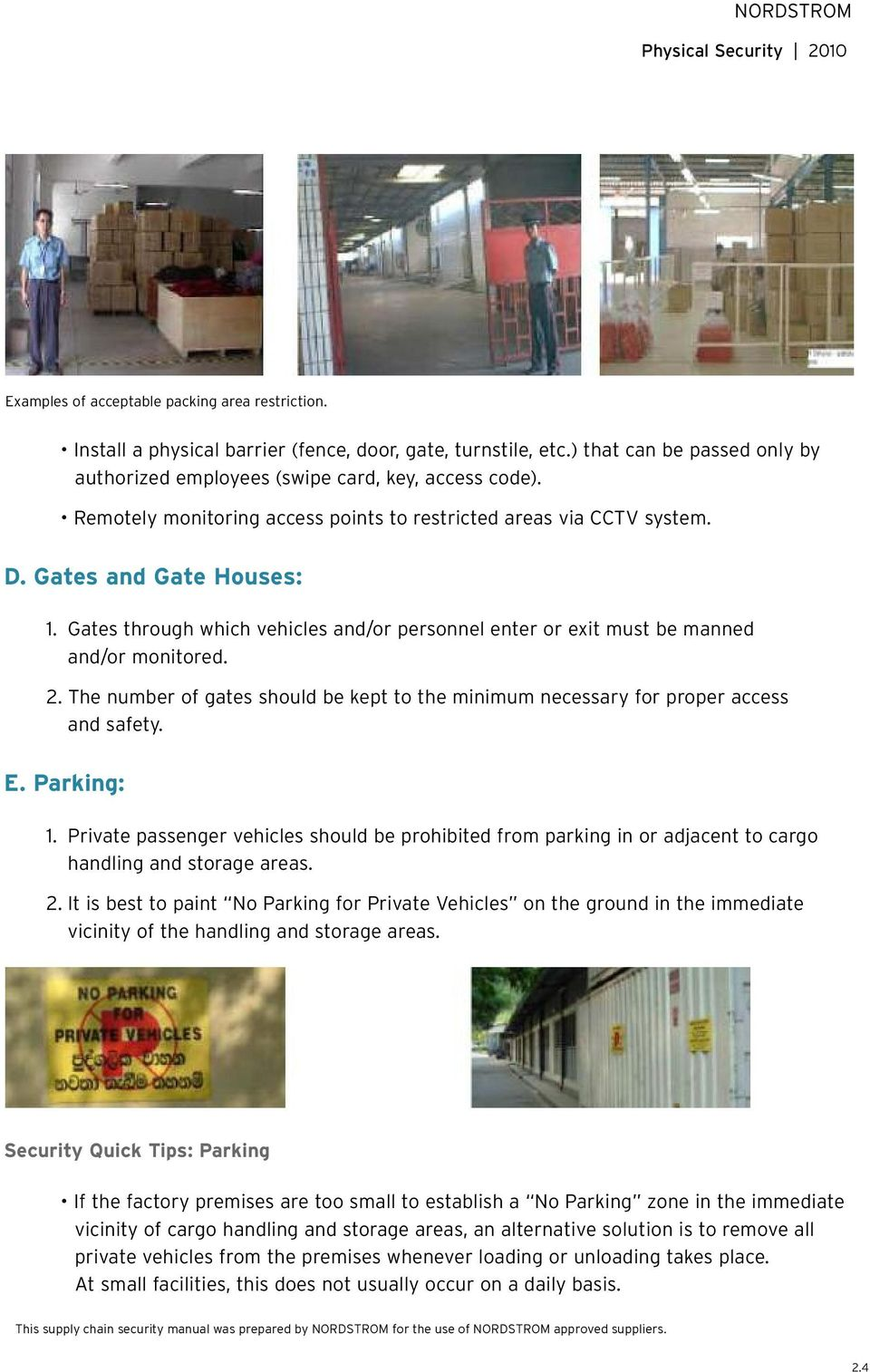 The number of gates should be kept to the minimum necessary for proper access and safety. E. Parking: 1.