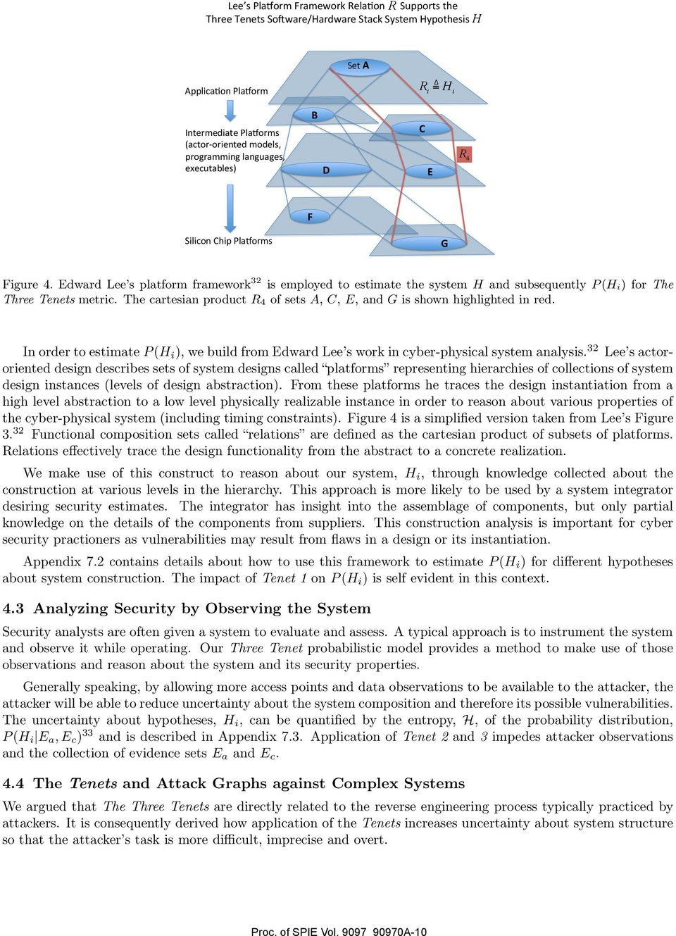 Edward Lee s platform framework 32 is employed to estimate the system H and subsequently P (H i) for The Three Tenets metric.