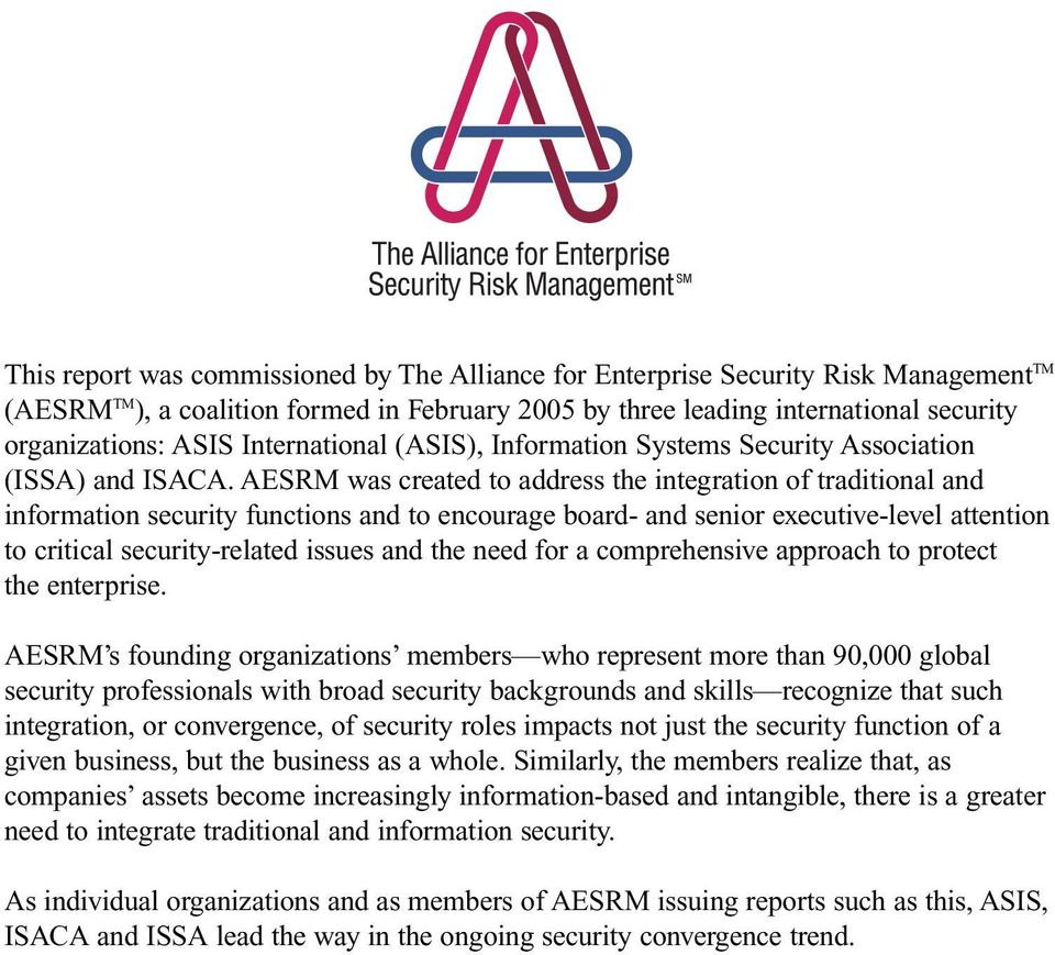 AESRM was created to address the integration of traditional and information security functions and to encourage board- and senior executive-level attention to critical security-related issues and the