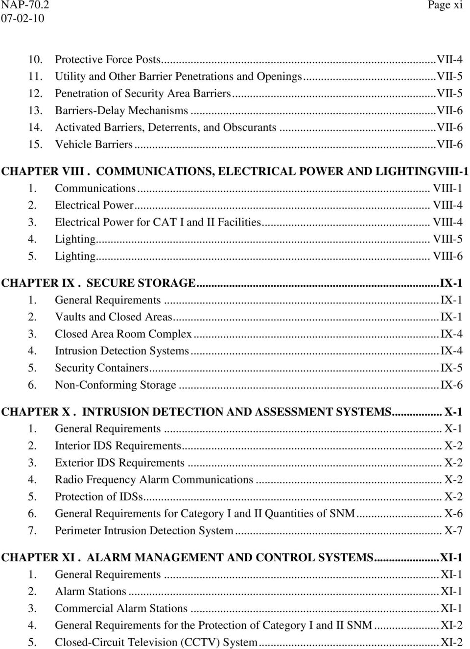 Electrical Power... VIII-4 3. Electrical Power for CAT I and II Facilities... VIII-4 4. Lighting... VIII-5 5. Lighting... VIII-6 CHAPTER IX. SECURE STORAGE... IX-1 1. General Requirements... IX-1 2.