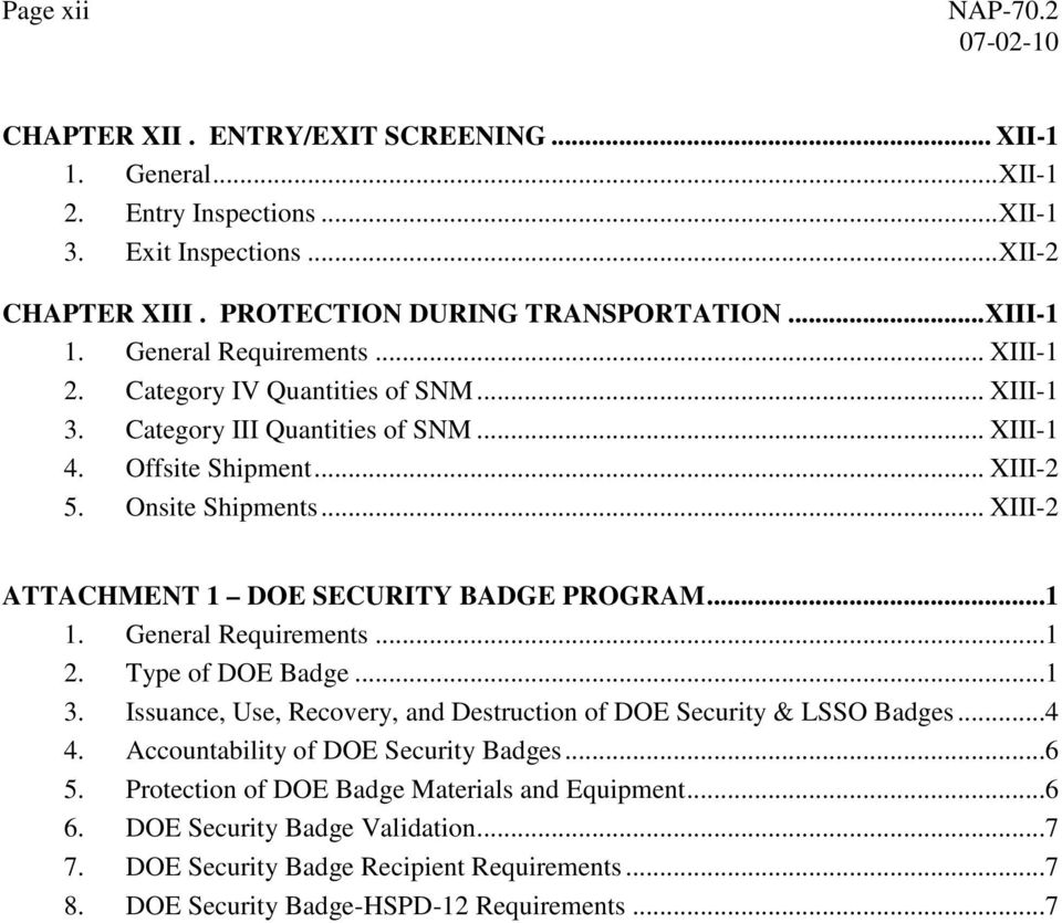 .. XIII-2 ATTACHMENT 1 DOE SECURITY BADGE PROGRAM...1 1. General Requirements...1 2. Type of DOE Badge...1 3. Issuance, Use, Recovery, and Destruction of DOE Security & LSSO Badges...4 4.