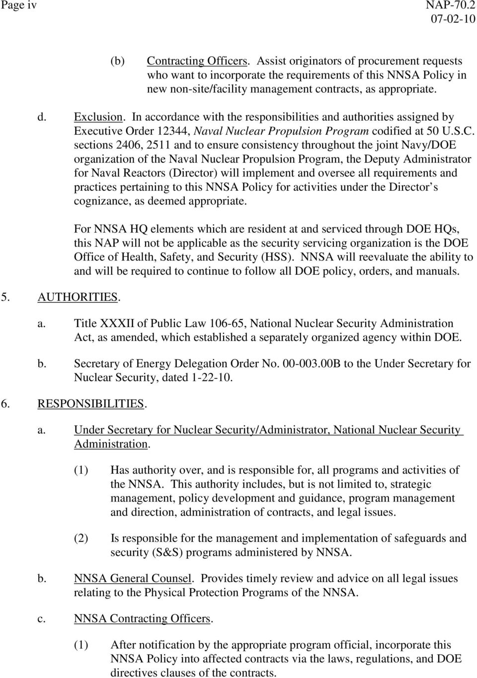 In accordance with the responsibilities and authorities assigned by Executive Order 12344, Naval Nuclear Propulsion Program codified at 50 U.S.C.