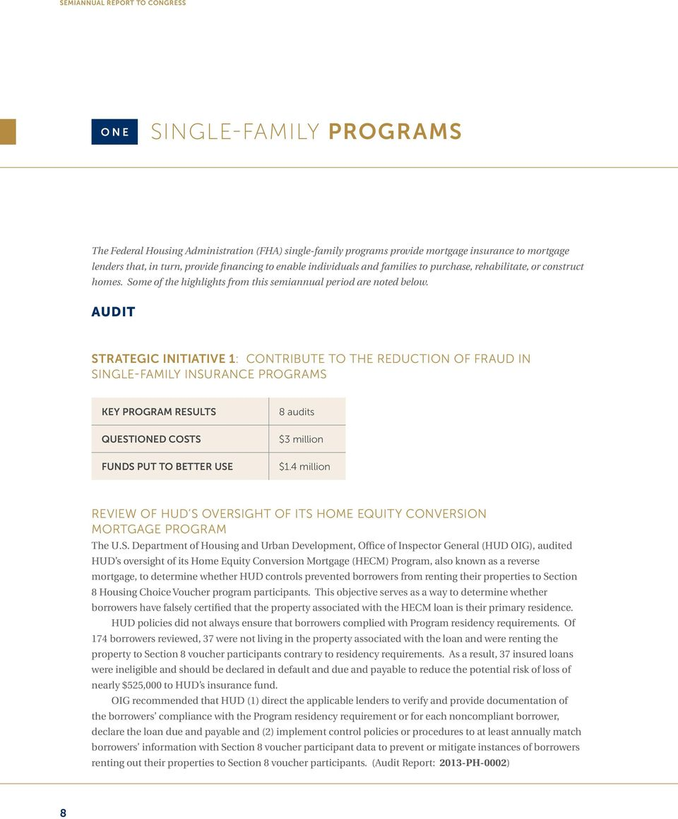 Audit Strategic Initiative 1: Contribute to the reduction of fraud in single-family insurance programs KEY PROGRAM RESULTS QUESTIONED COSTS FUNDS PUT TO BETTER USE 8 audits $3 million $1.