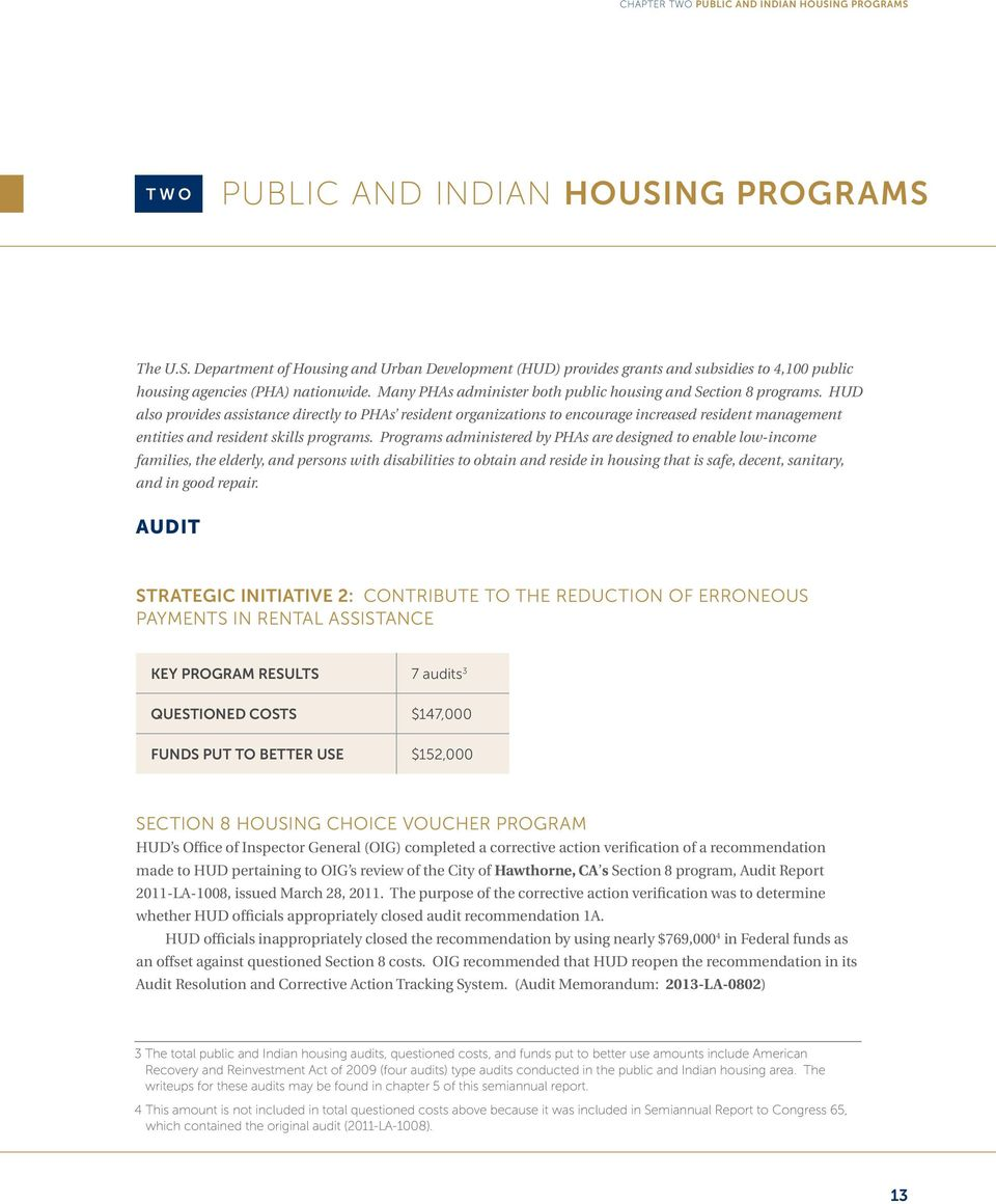 HUD also provides assistance directly to PHAs resident organizations to encourage increased resident management entities and resident skills programs.