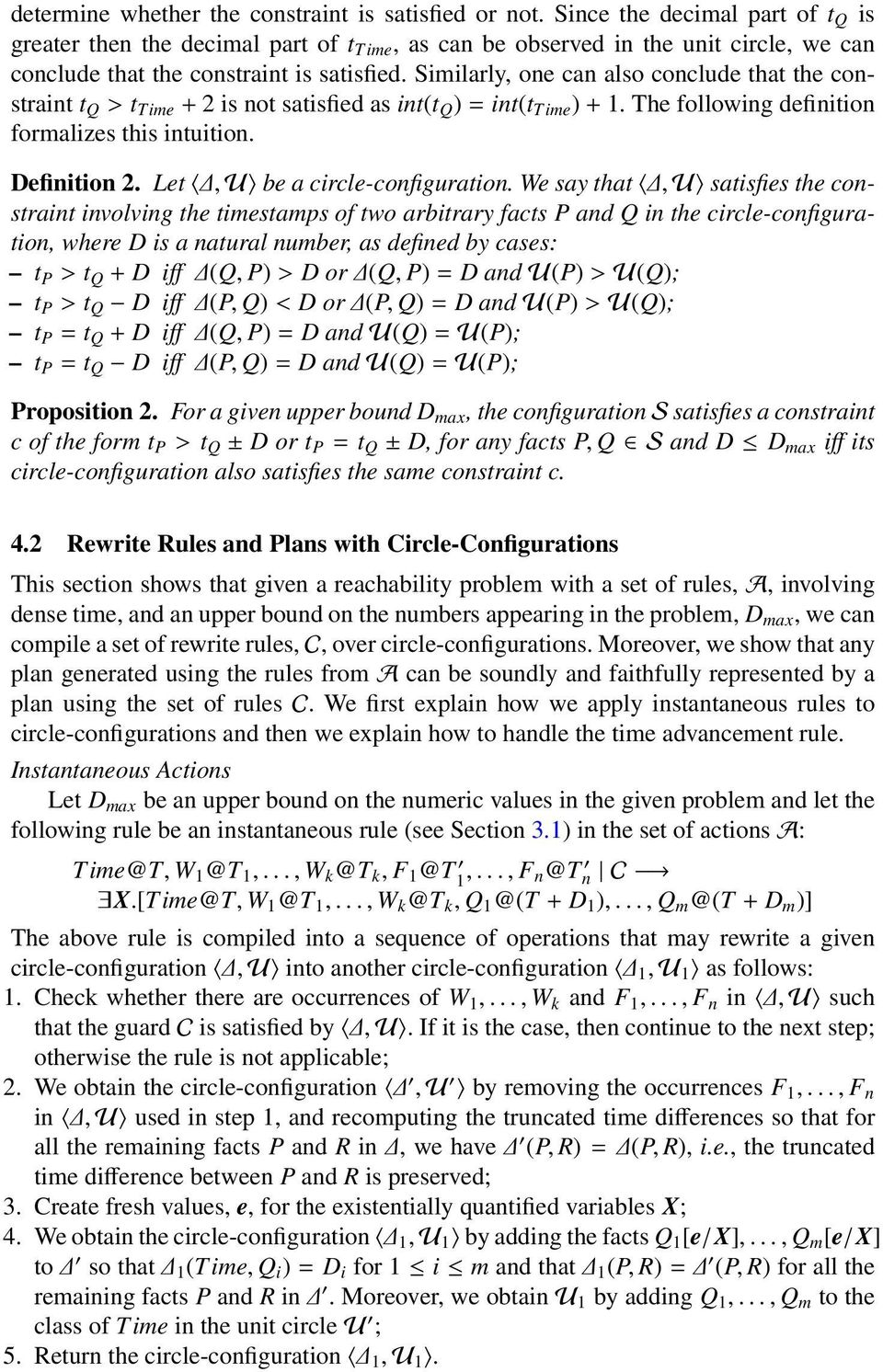 Similarly, one can also conclude that the constraint t Q > t Time + 2 is not satisfied as int(t Q ) = int(t Time ) + 1. The following definition formalizes this intuition. Definition 2.