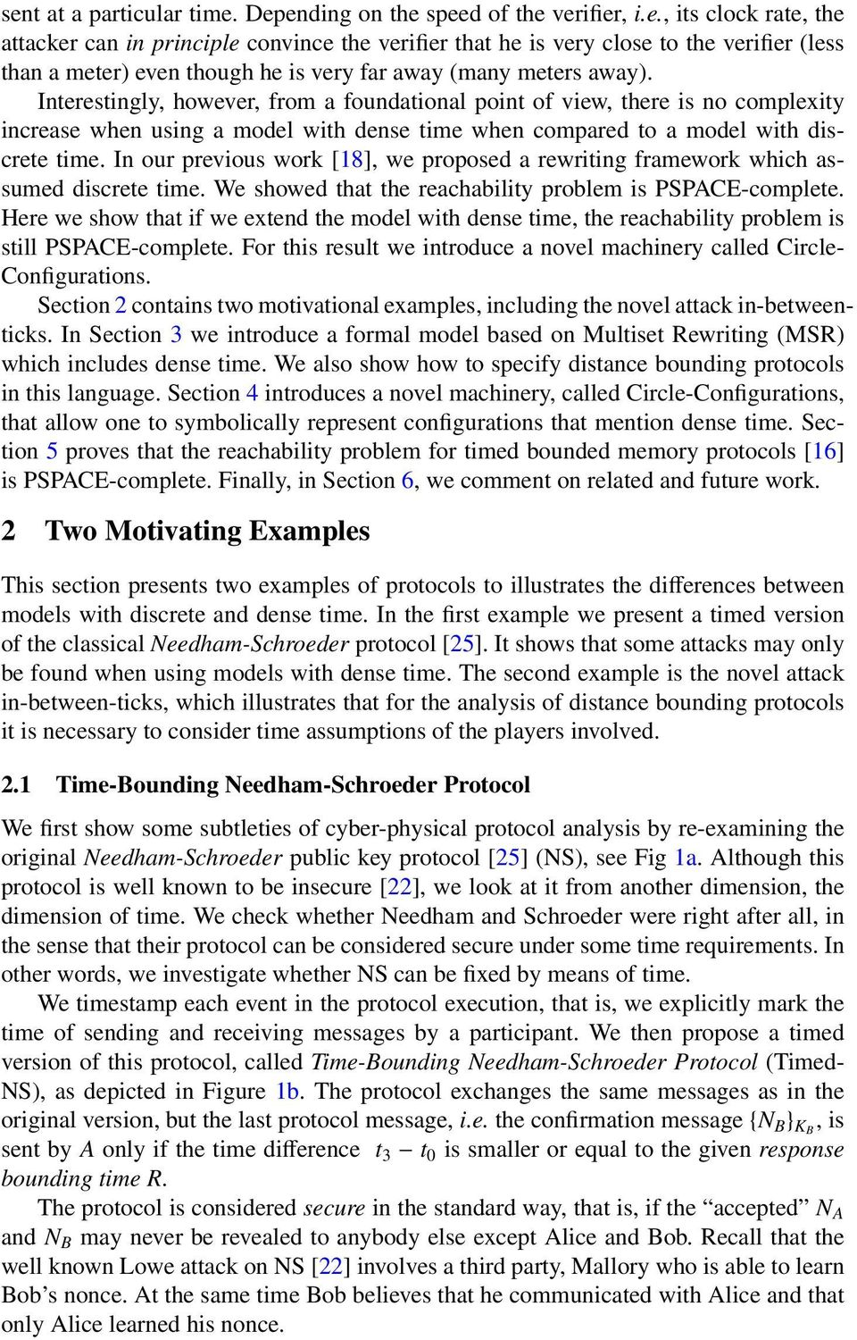 In our previous work [18], we proposed a rewriting framework which assumed discrete time. We showed that the reachability problem is PSPACE-complete.