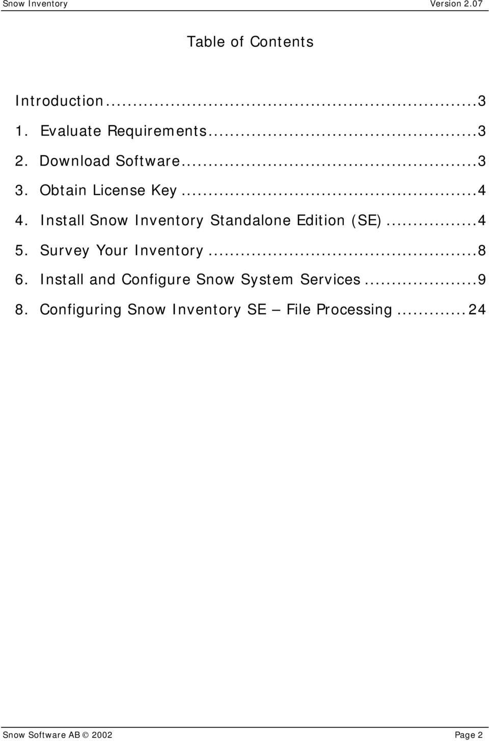Install Snow Inventory Standalone Edition (SE)...4 5. Survey Your Inventory...8 6.