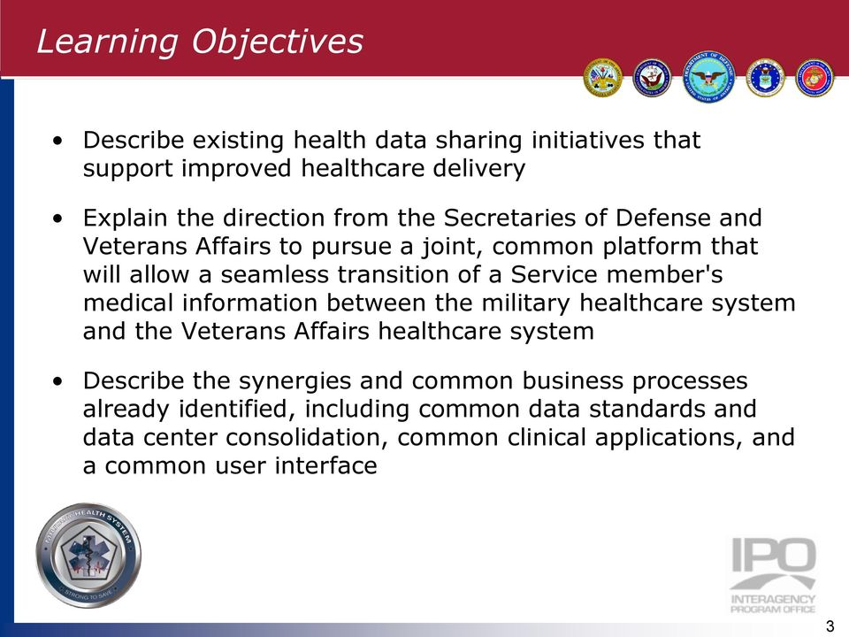 medical information between the military healthcare system and the Veterans Affairs healthcare system Describe the synergies and common business