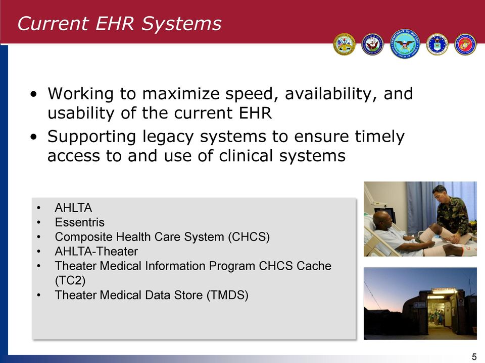 clinical systems AHLTA Essentris Composite Health Care System (CHCS) AHLTA-Theater