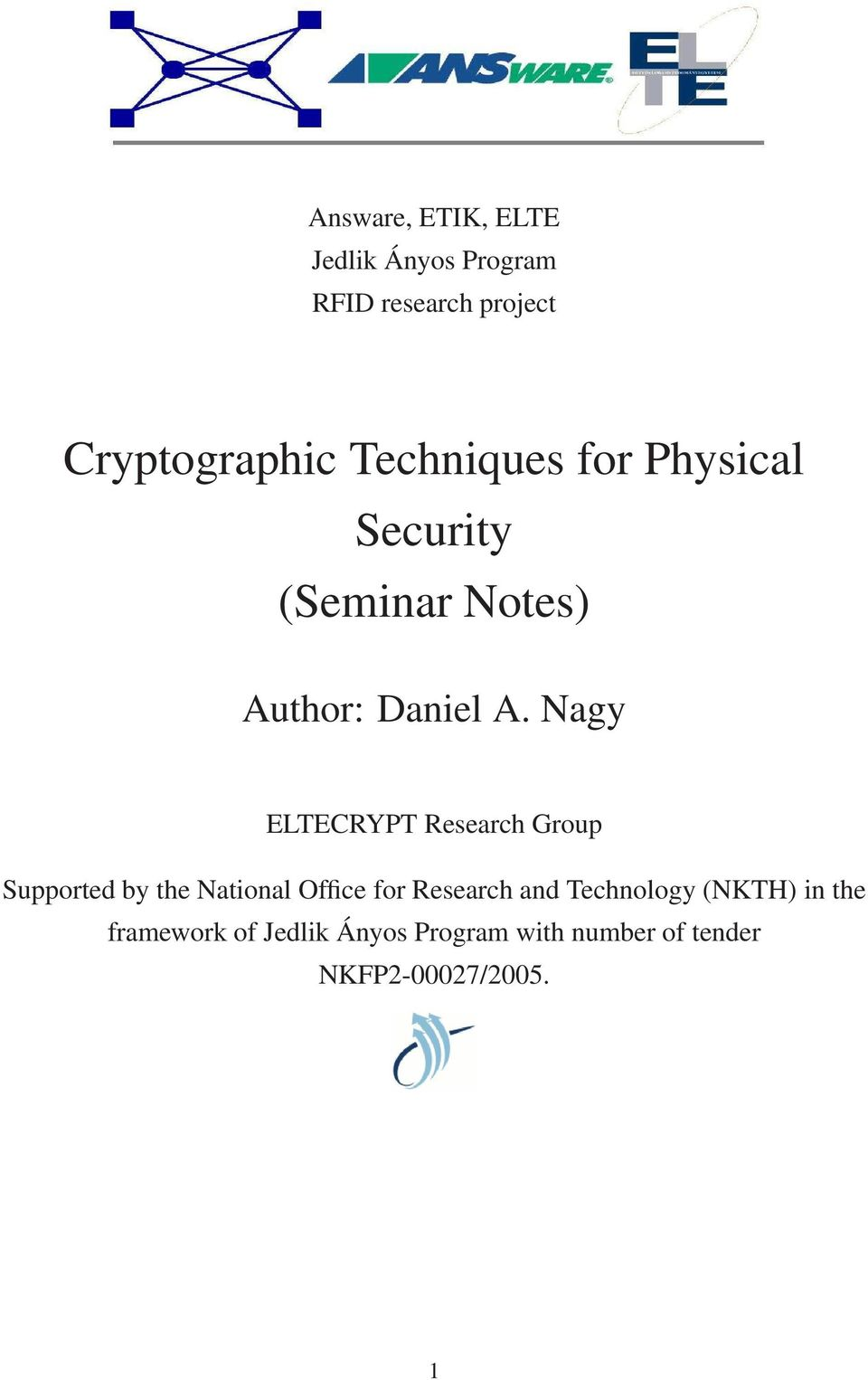 Nagy ELTECRYPT Research Group Supported by the National Office for Research and