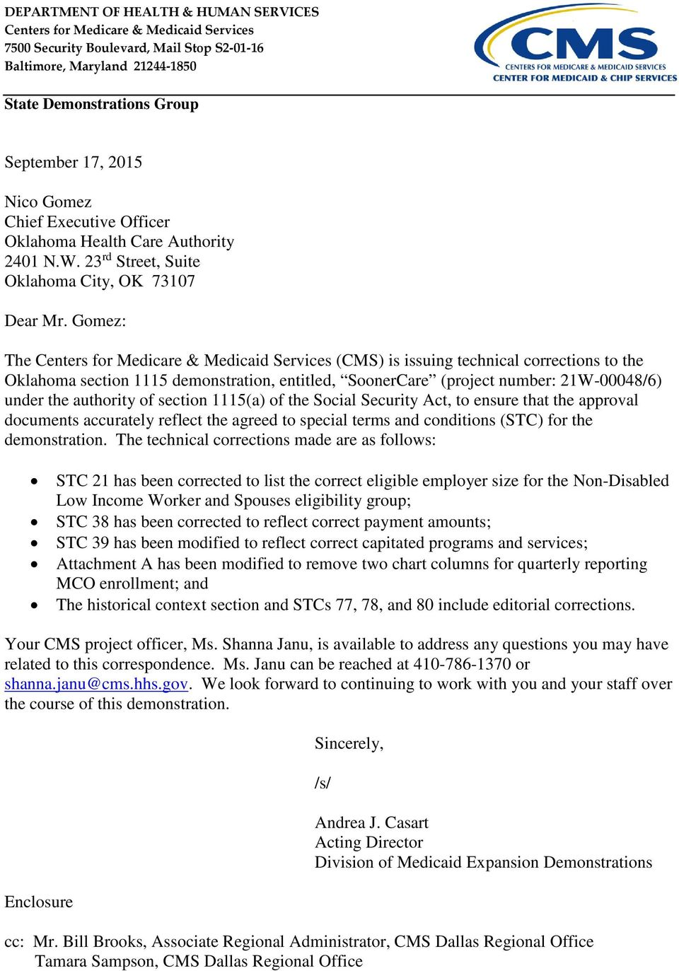 Gomez: The Centers for Medicare & Medicaid Services (CMS) is issuing technical corrections to the Oklahoma section 1115 demonstration, entitled, SoonerCare (project number: 21W-00048/6) under the