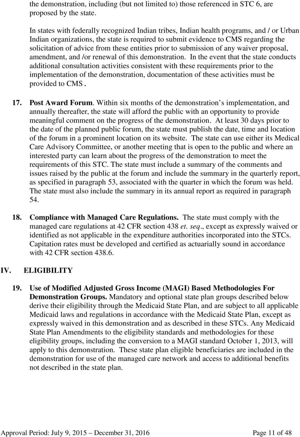 from these entities prior to submission of any waiver proposal, amendment, and /or renewal of this demonstration.