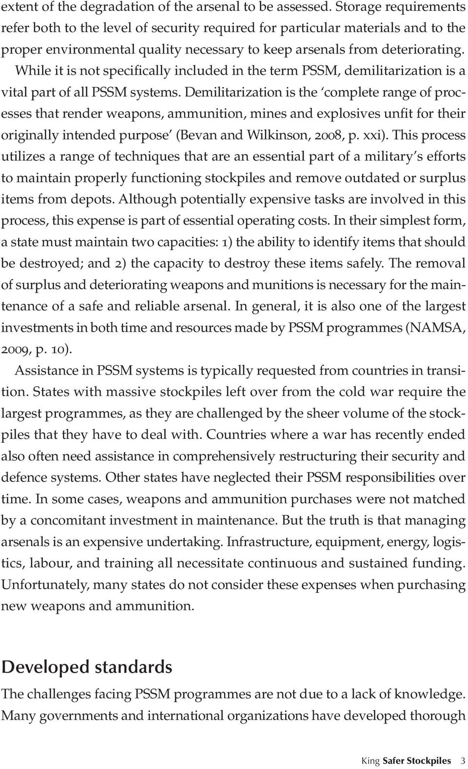 While it is not specifically included in the term PSSM, demilitarization is a vital part of all PSSM systems.