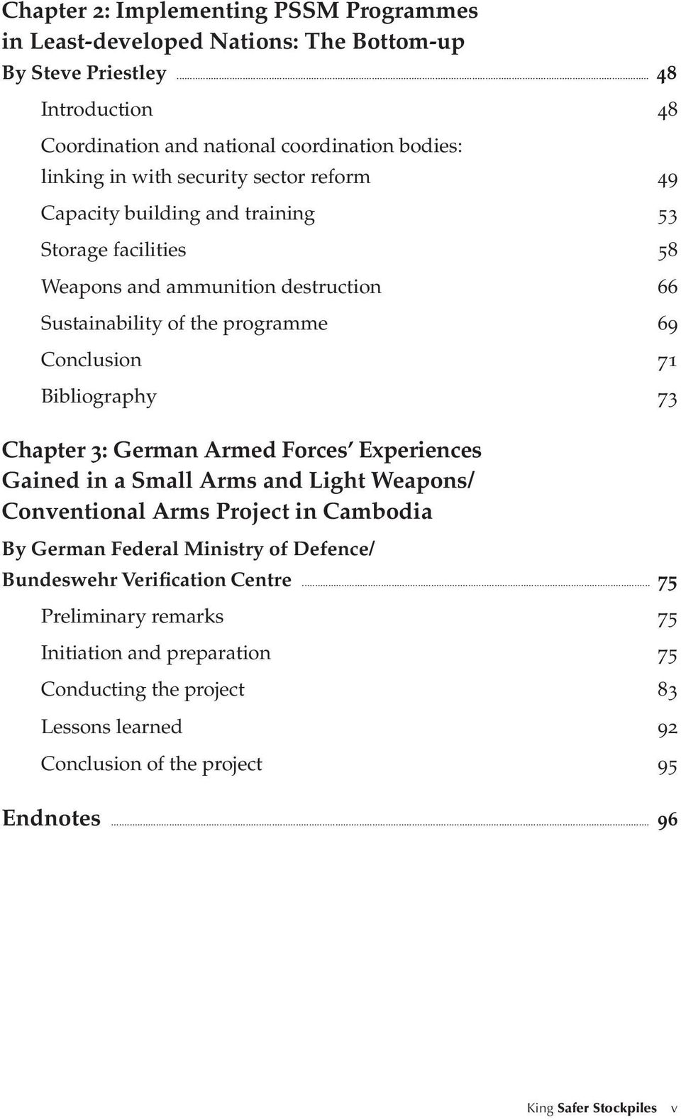 ammunition destruction 66 Sustainability of the programme 69 Conclusion 71 Bibliography 73 Chapter 3: German Armed Forces Experiences Gained in a Small Arms and Light Weapons/