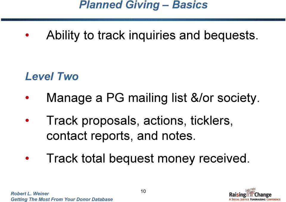 Level Two Manage a PG mailing list &/or society.