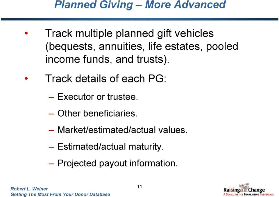 Track details of each PG: Executor or trustee. Other beneficiaries.