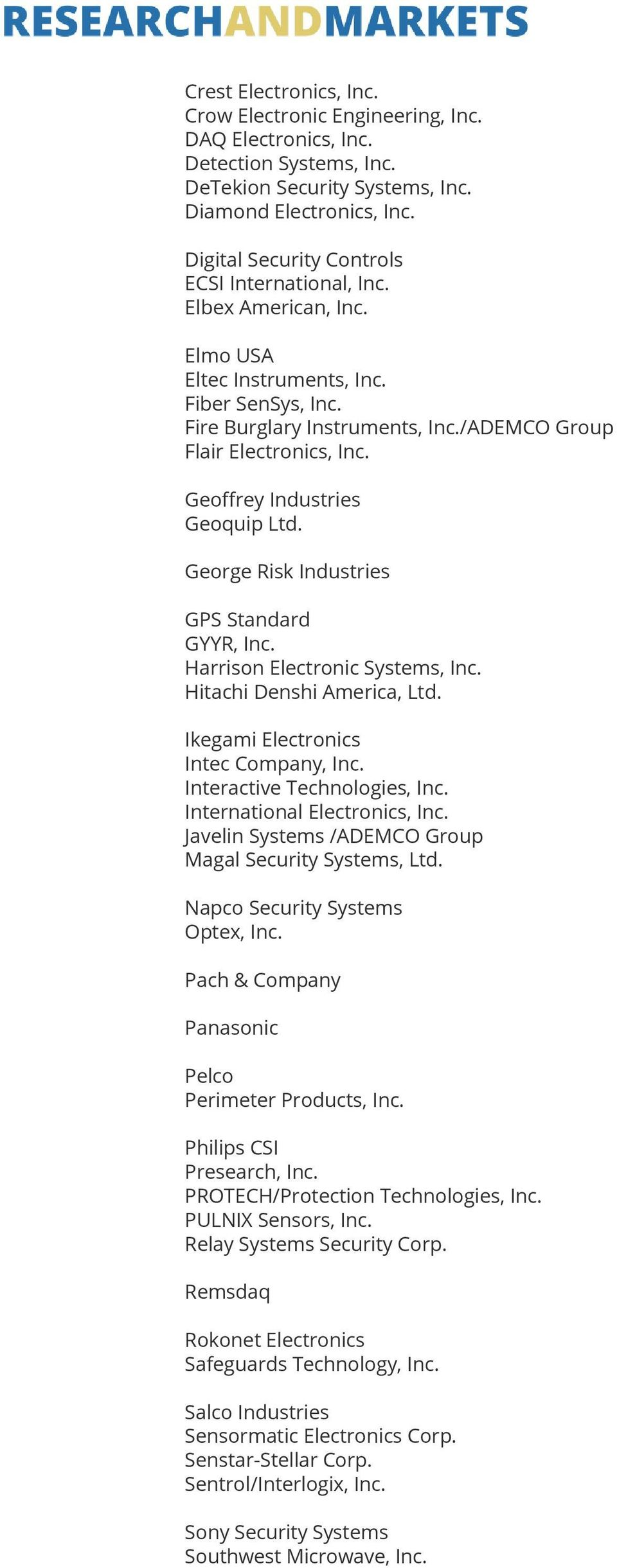 Geoffrey Industries Geoquip Ltd. George Risk Industries GPS Standard GYYR, Inc. Harrison Electronic Systems, Inc. Hitachi Denshi America, Ltd. Ikegami Electronics Intec Company, Inc.