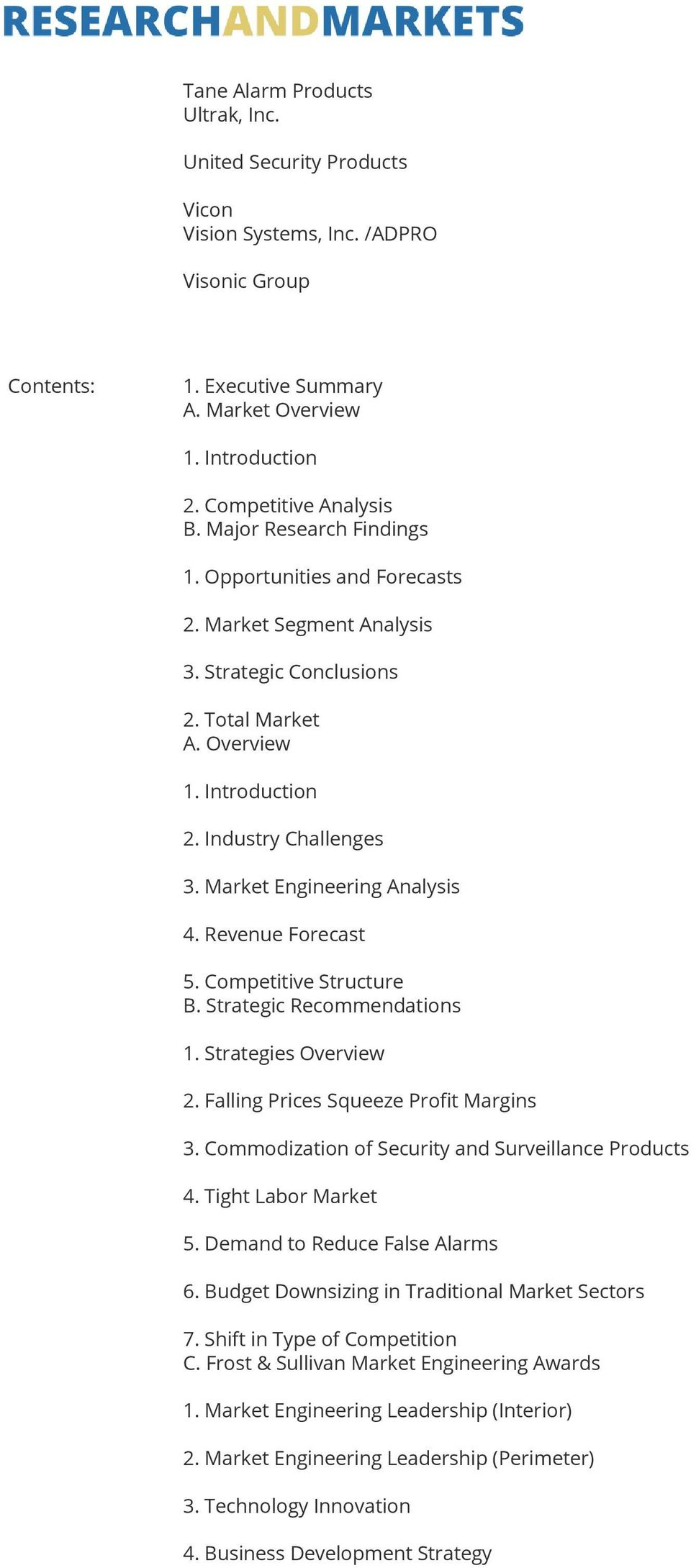 Market Engineering Analysis 4. Revenue Forecast 5. Competitive Structure B. Strategic Recommendations 1. Strategies Overview 2. Falling Prices Squeeze Profit Margins 3.