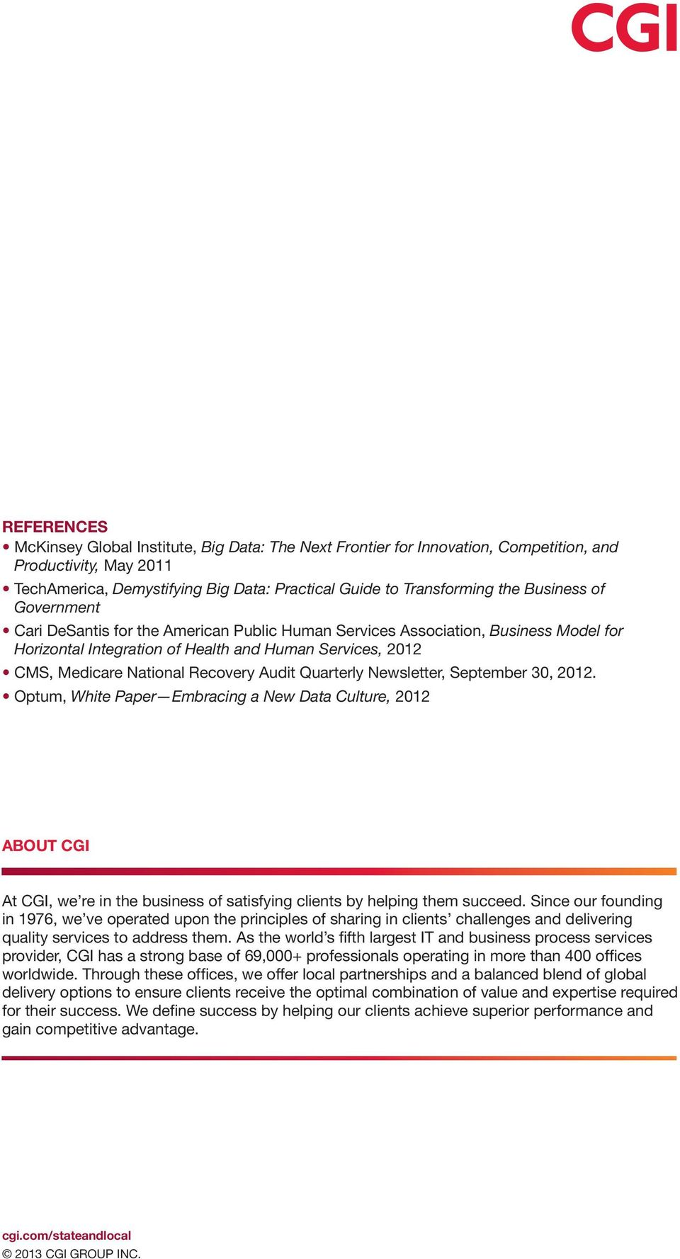 Audit Quarterly Newsletter, September 30, 2012. Optum, White Paper Embracing a New Data Culture, 2012 About CGI At CGI, we re in the business of satisfying clients by helping them succeed.