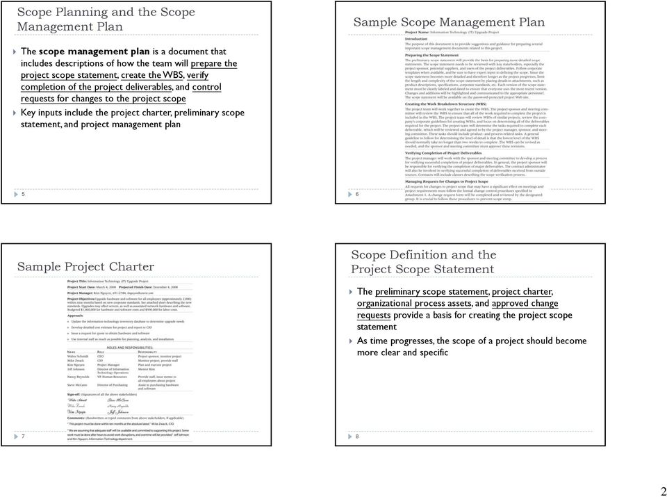 scope statement, and project management plan 5 6 Sample Project Charter Scope Definition and the Project Scope Statement The preliminary scope statement, project charter, organizational