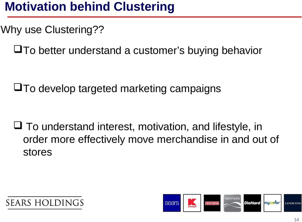 targeted marketing campaigns To understand interest, motivation,