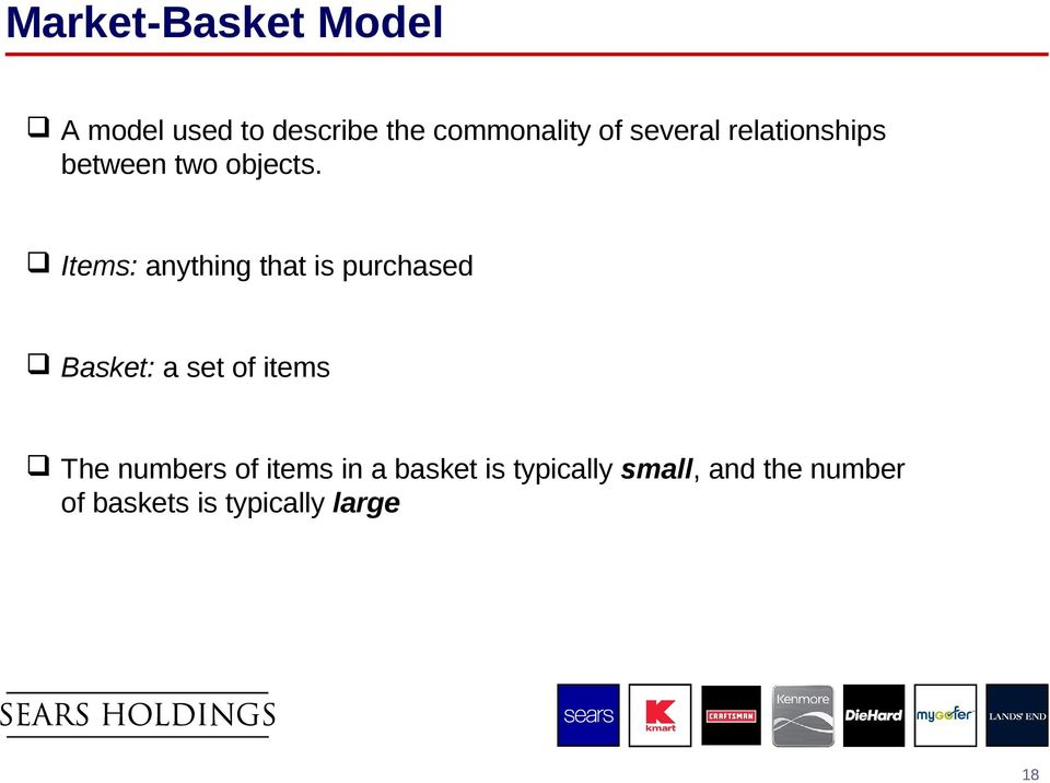 Items: anything that is purchased Basket: a set of items The