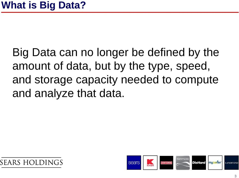 amount of data, but by the type, speed,
