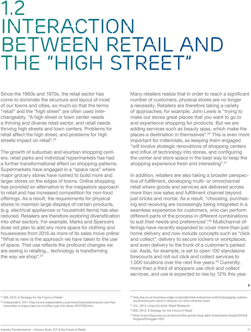 Problems for retail affect the high street, and problems for high streets impact on retail.