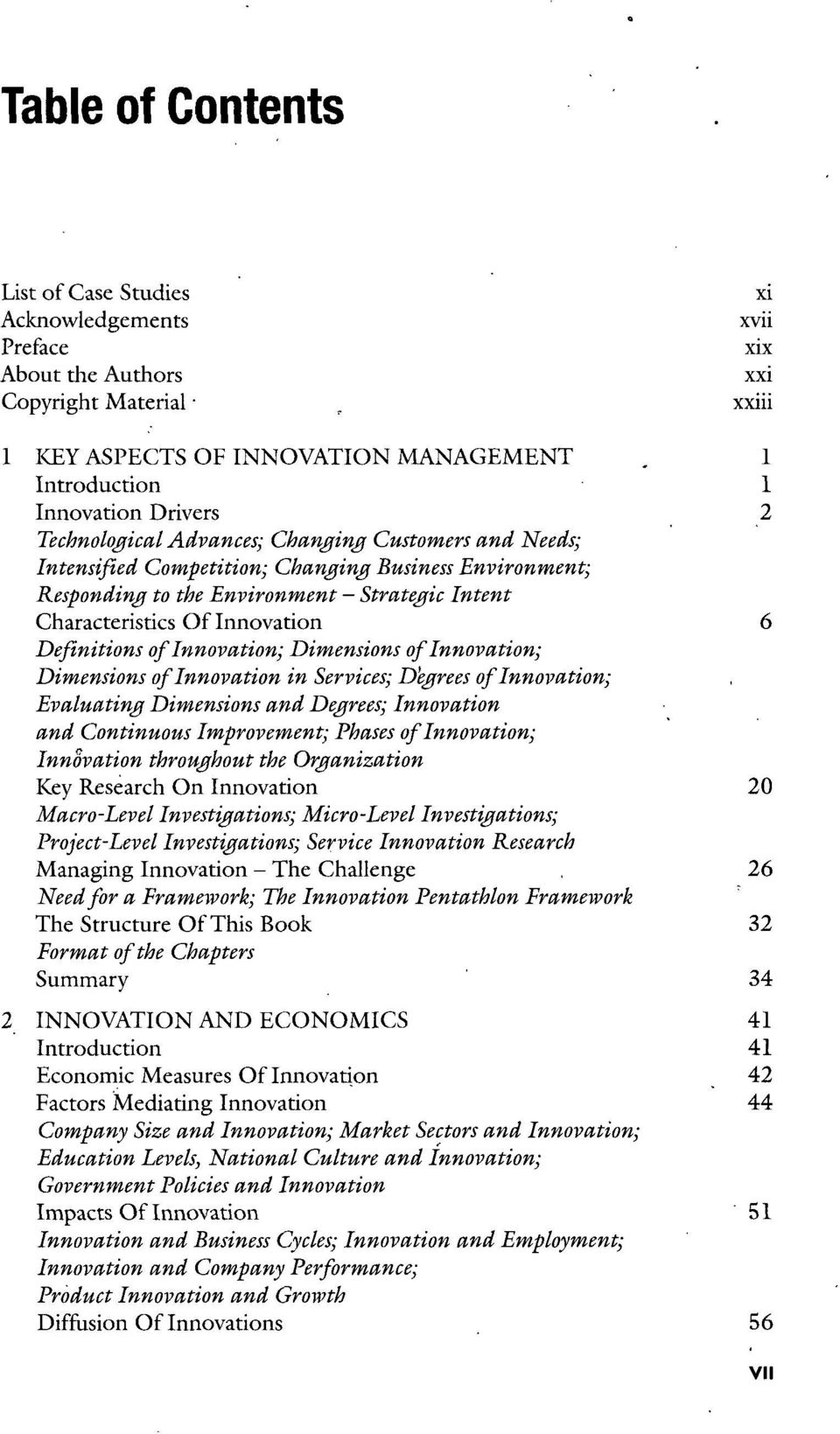 Characteristics Of Innovation 6 Definitions of Innovation; Dimensions of Innovation; Dimensions of Innovation in Services; Degrees of Innovation; Evaluating Dimensions and Degrees; Innovation and