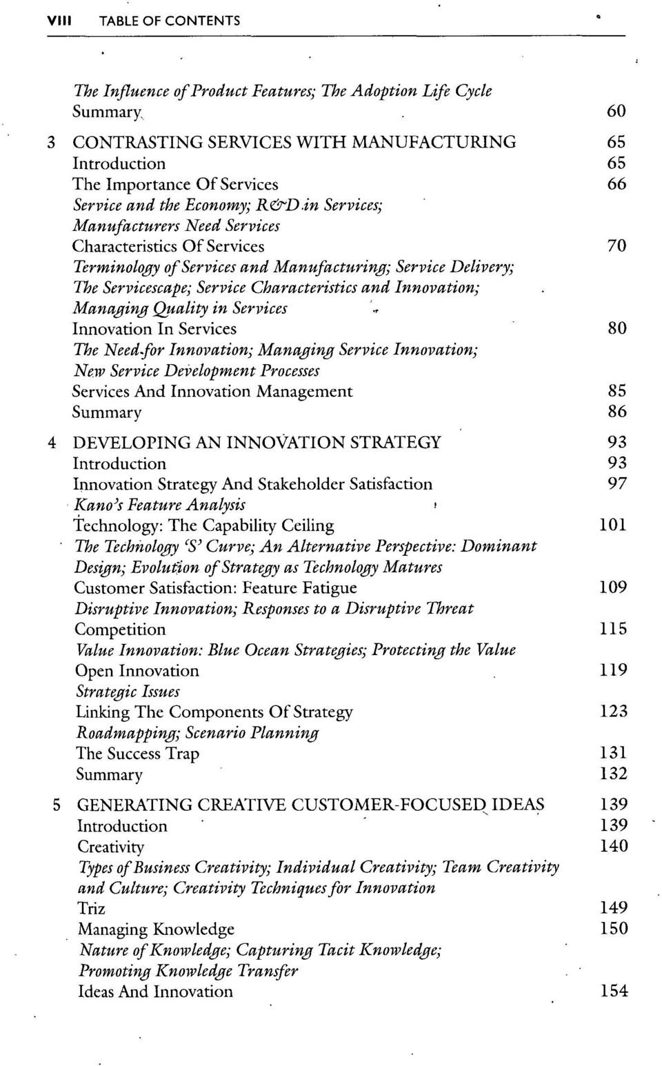 in Services; Manufacturers Need Services Characteristics Of Services 70 Terminology of Services and Manufacturing; Service Delivery; The Servicescape; Service Characteristics and Innovation; Managing