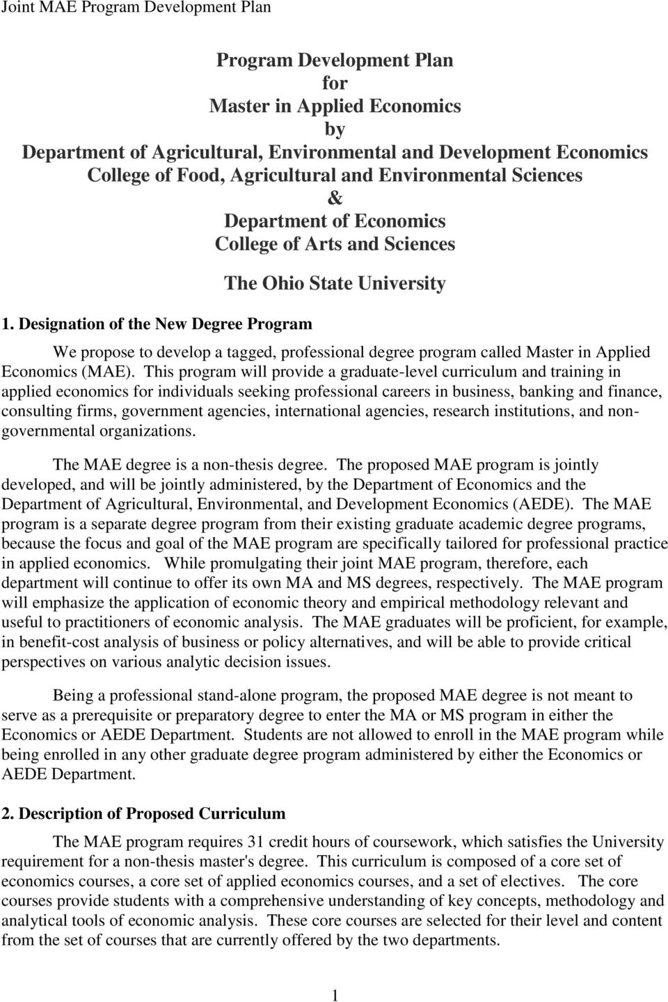 Designation of the New Degree Program The Ohio State University We propose to develop a tagged, professional degree program called Master in Applied Economics (MAE).