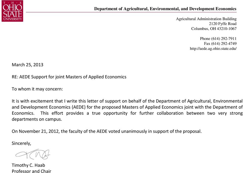 edu/ March 25, 2013 RE: AEDE Support for joint Masters of Applied Economics To whom it may concern: It is with excitement that I write this letter of support on behalf of the Department of