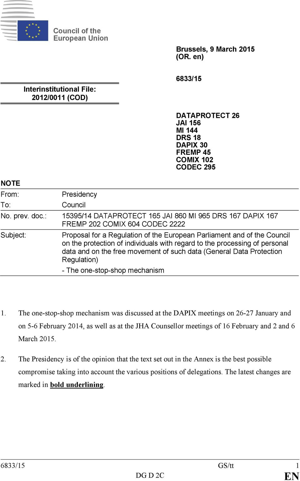 : 15395/14 DATAPROTECT 165 JAI 860 MI 965 DRS 167 DAPIX 167 FREMP 202 COMIX 604 CODEC 2222 Subject: Proposal for a Regulation of the European Parliament and of the Council on the protection of