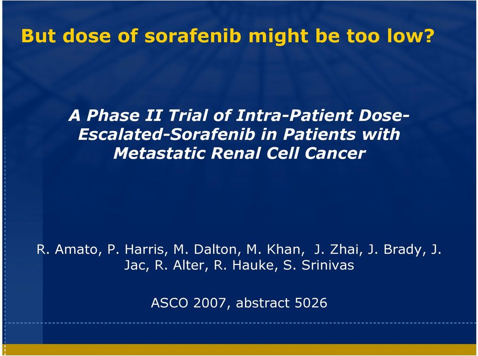 Patients with Metastatic Renal Cell Cancer R. Amato, P. Harris, M.