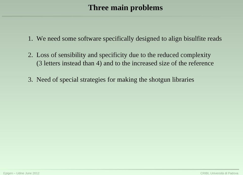 Loss of sensibility and specificity due to the reduced complexity (3