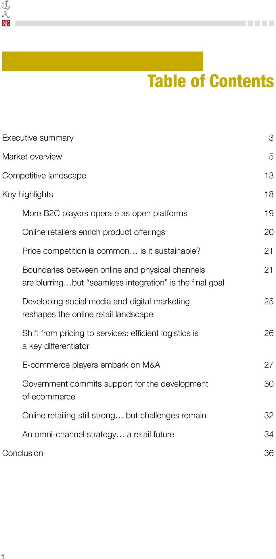 21 Boundaries between online and physical channels 21 are blurring but seamless integration is the final goal Developing social media and digital marketing 25 reshapes the online