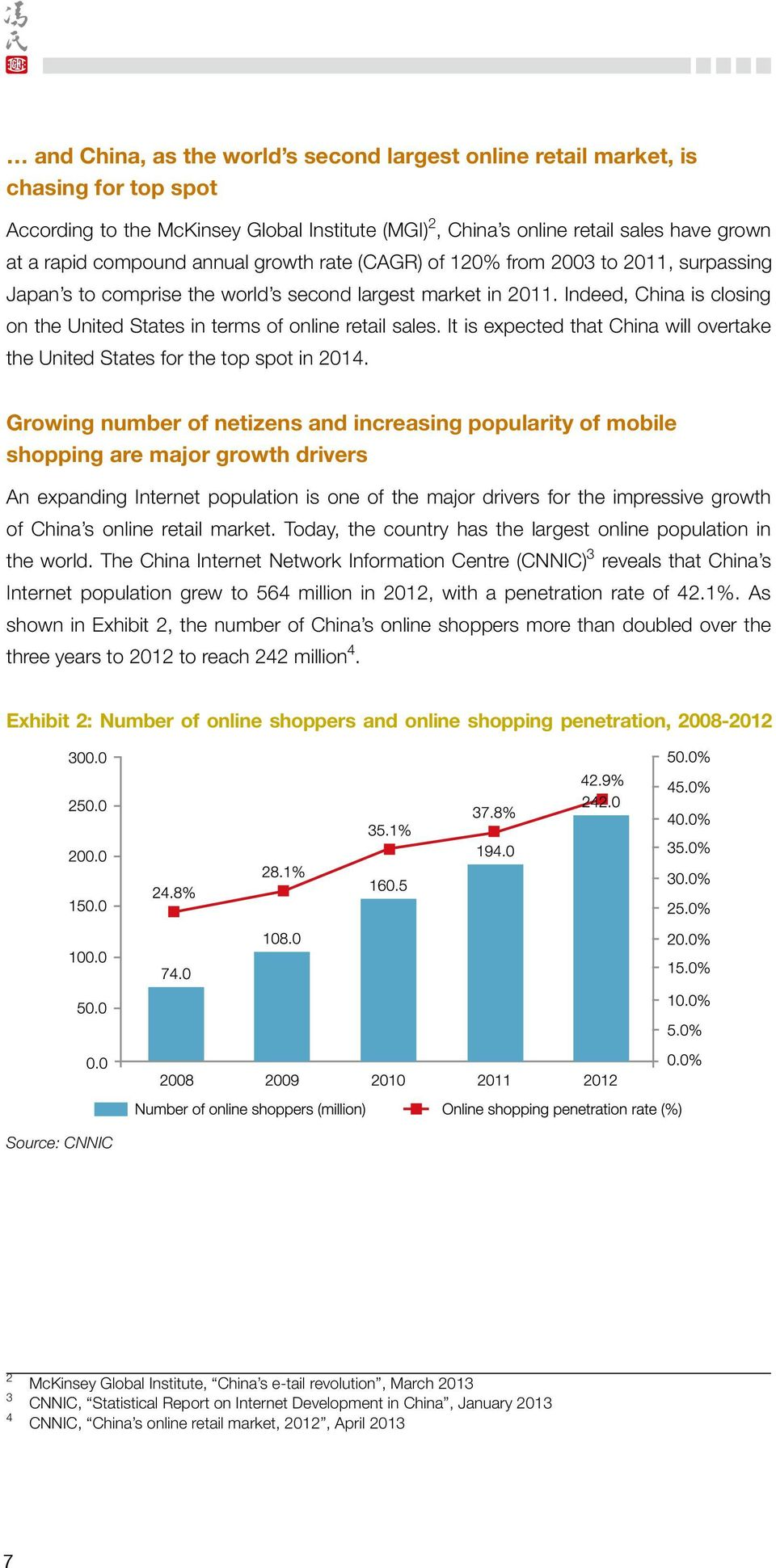 It is expected that China will overtake the United States for the top spot in 2014.