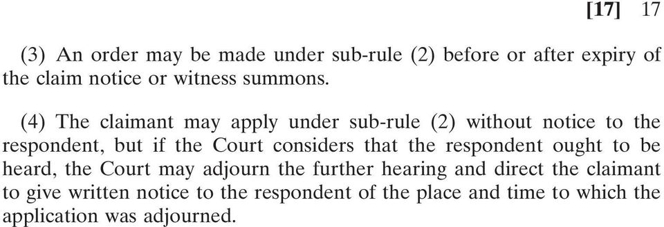 (4) The claimant may apply under sub-rule (2) without notice to the respondent, but if the Court considers