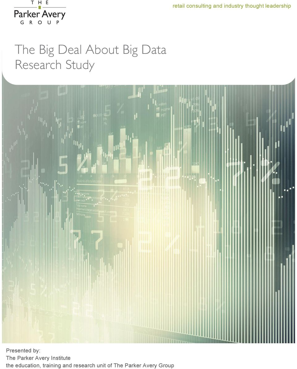 Big Data Research Study Presented by: The Parker Avery