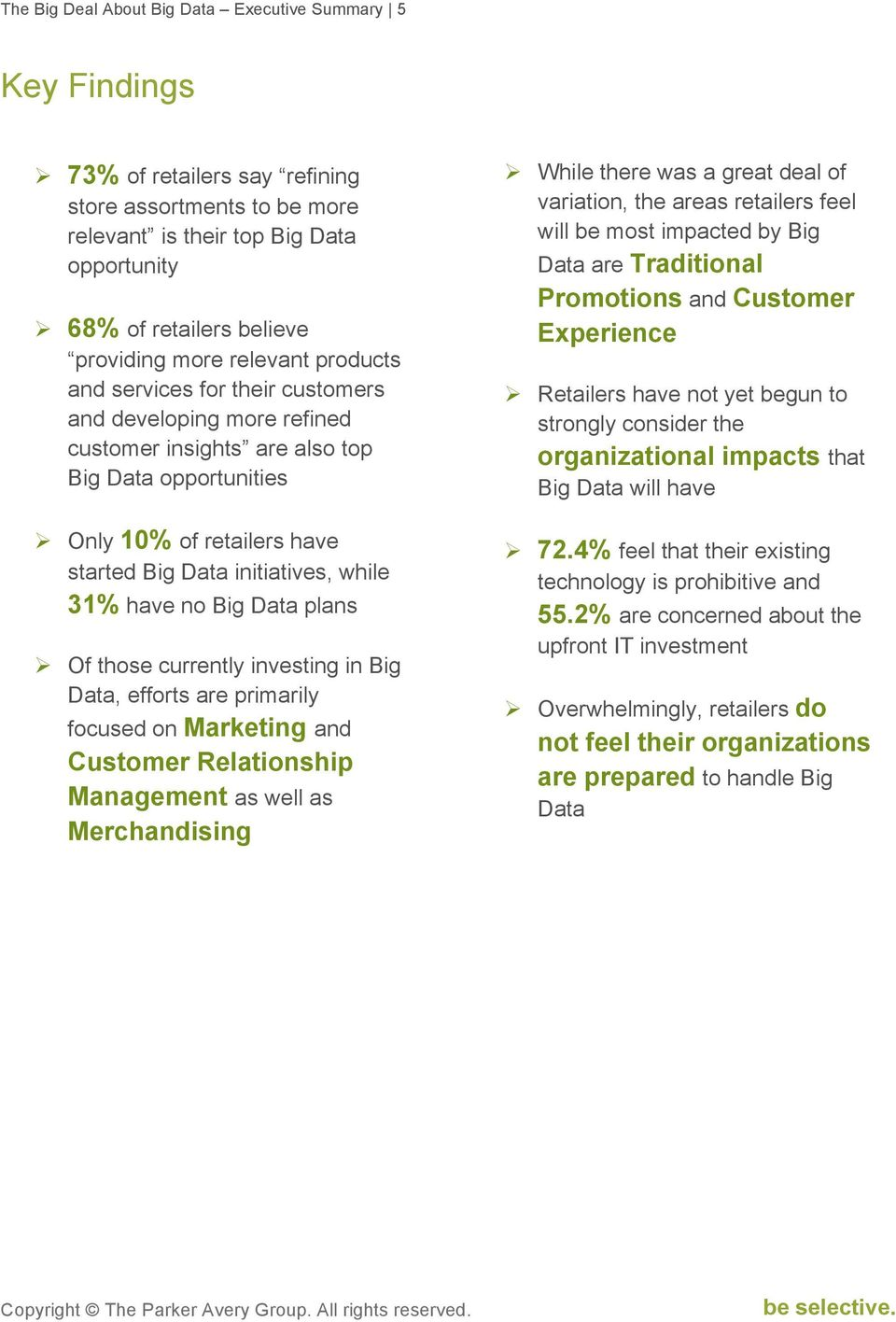 Only 10% of retailers have started Big Data initiatives, while 31% have no Big Data plans!