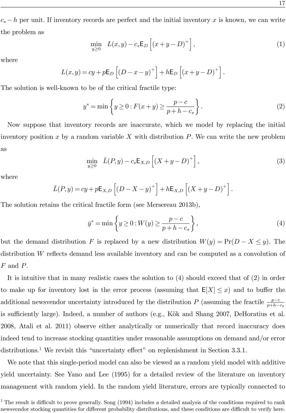 +]. The solution is well-known to be of the critical fractile type: { y = min y 0 : F (x + y) p c }.