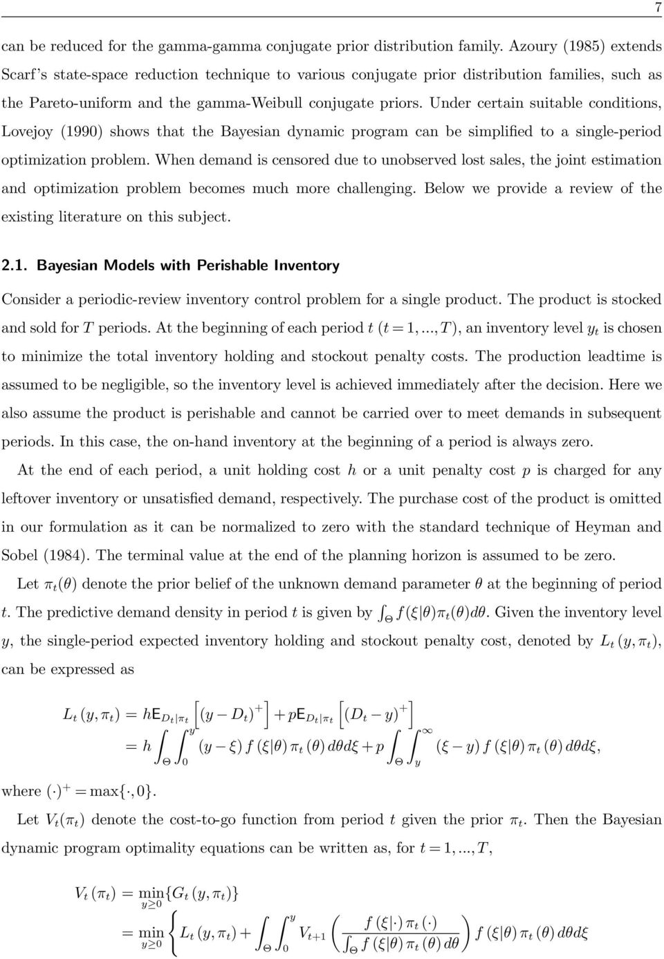 Under certain suitable conditions, Lovejoy (1990) shows that the Bayesian dynamic program can be simplified to a single-period optimization problem.