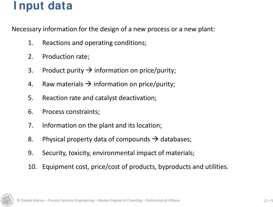 Process constraints; 7. Information on the plant and its location; 8. Physical property data of compounds databases; 9.