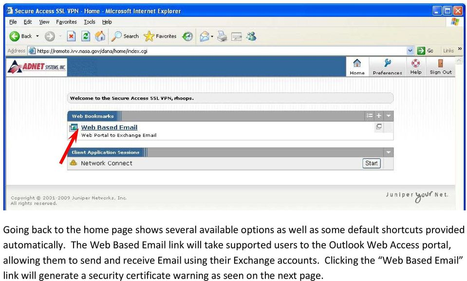 The Web Based Email link will take supported users to the Outlook Web Access portal, allowing