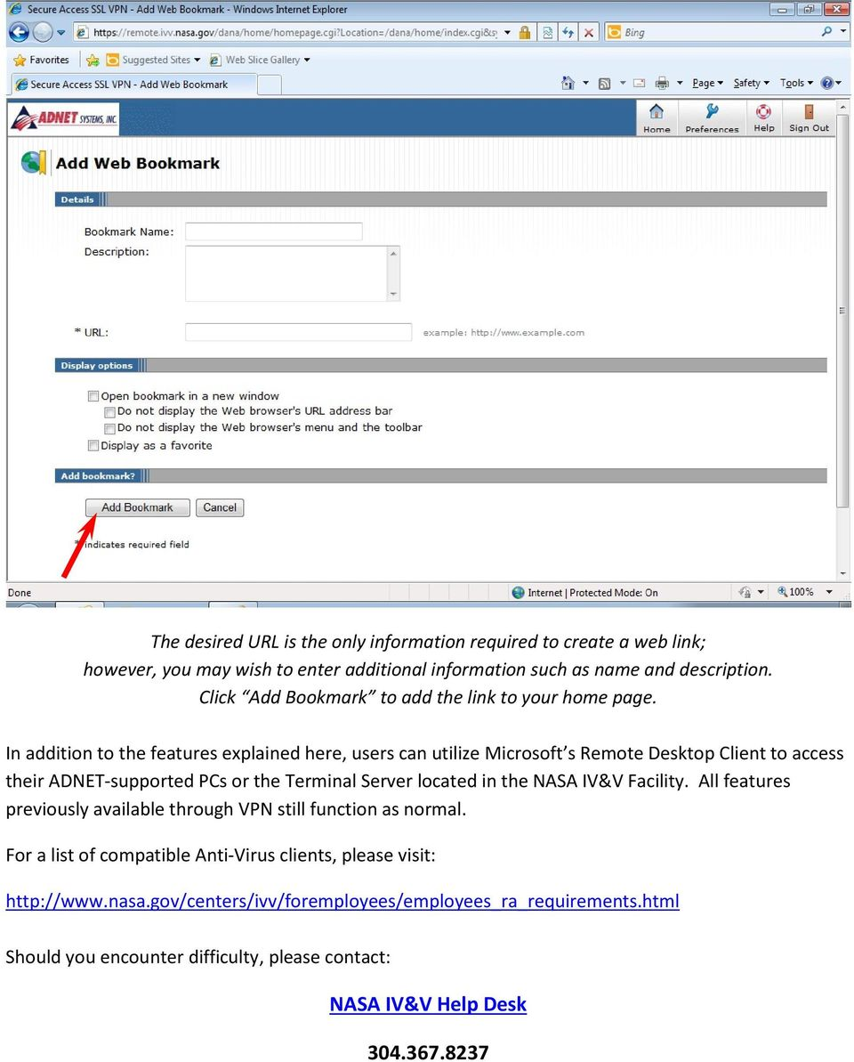 In addition to the features explained here, users can utilize Microsoft s Remote Desktop Client to access their ADNET-supported PCs or the Terminal Server located in the