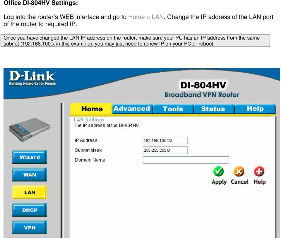 Once you have changed the LAN IP address on the router, make sure your PC has an IP
