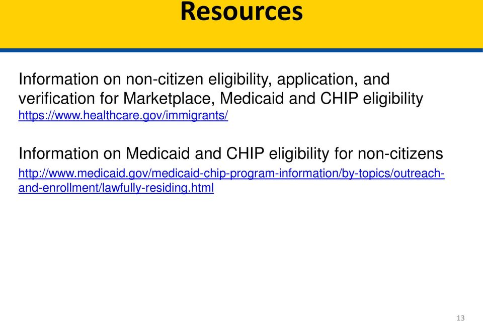 gov/immigrants/ Information on Medicaid and CHIP eligibility for non-citizens
